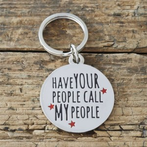 'Have Your People Call My People' Dog ID Tag